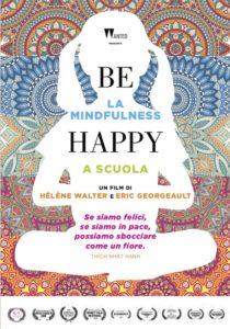BE HAPPY. LA MINDFULNESS A SCUOLA - E. Georgeault, H. Walter # Francia 2018 (79')