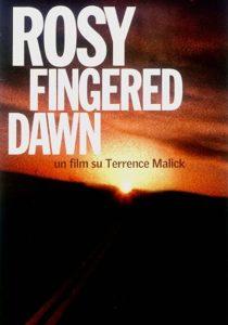ROSY-FINGERED DAWN, UN FILM SU TERRENCE MALICK - Barcaroli, Hintermann, Panichi, Villa # Italia 2002 (90') *VOS