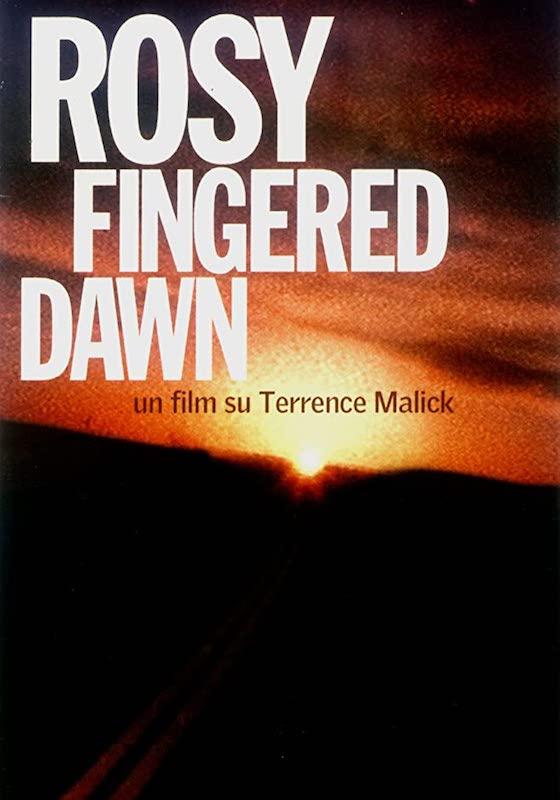 ROSY-FINGERED DAWN, UN FILM SU TERRENCE MALICK – Barcaroli, Hintermann, Panichi, Villa # Italia 2002 (90′) *VOS